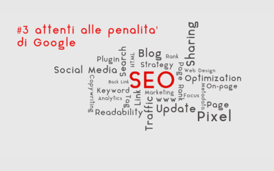 SEO in pillole: #3 attenti alle penalità di Google